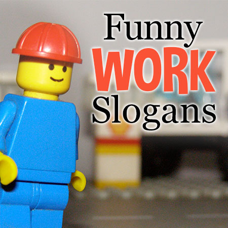 funny work slogans