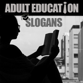 Adult Education Slogans and Sayings