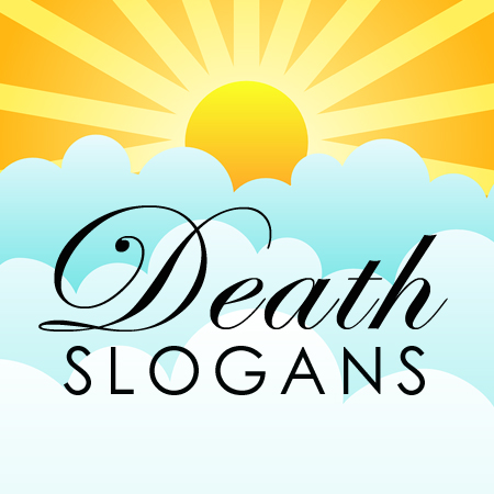 death slogans sayings