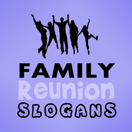 family reunion slogans