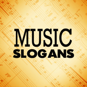 music slogans and sayings