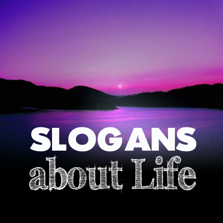 slogans-about-life
