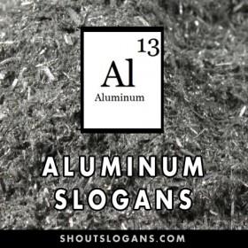 Aluminum slogans