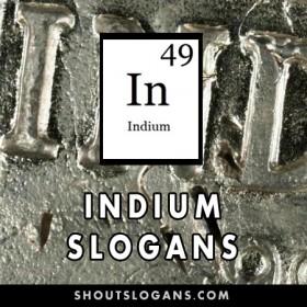 Indium slogans