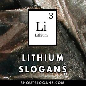 Lithium slogans