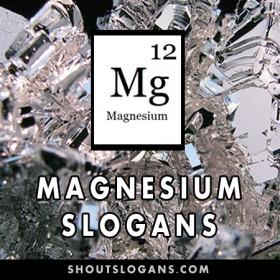 Magnesium slogans