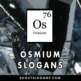 Osmium slogans