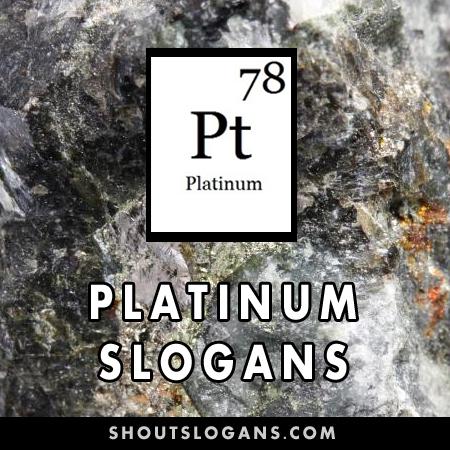 Platinum slogans
