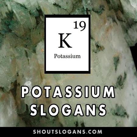 Potassium slogans