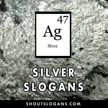 Silver slogans