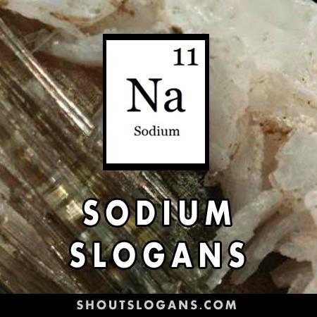 Sodium slogans