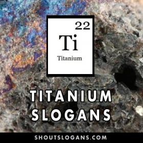 Titanium slogans