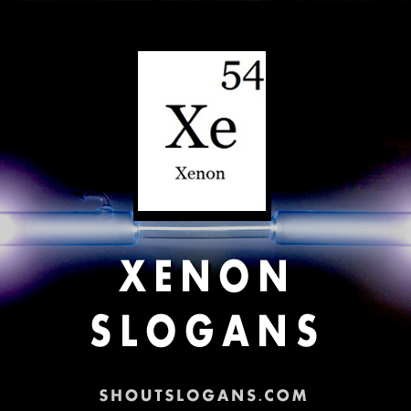 Xenon slogans