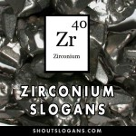 Zirconium slogans