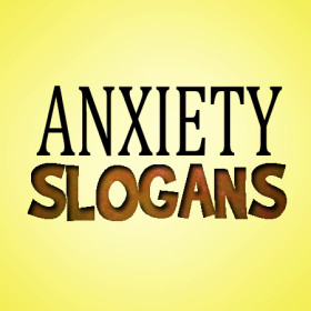 anxiety-slogans