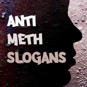 anti meth slogans