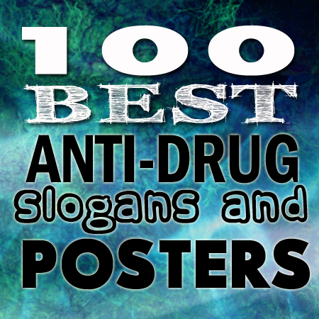 100 Best Anti Drug Slogans, Posters and Quotes - Shout Slogans