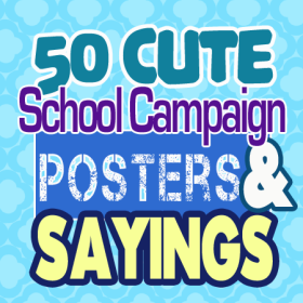 50-cute-school-campaign-posters-sayings