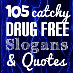 105-catchy-drug-free-slogans-quotes